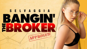 Bangin' The Broker RealityLovers Selvaggia vr porn video vrporn.com virtual reality