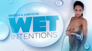 Wet Intentions POV realitylovers Isabella-Chrystin vr porn video vrporn.com virtual reality