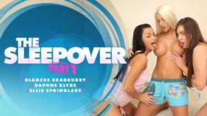The Sleepover - Part I RealityLovers Blanche Braburry Daphne Klyde Ellie Springlare vr porn video vrporn.com virtual reality