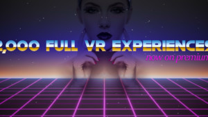 2,000 Full VR Experiences Now on Premium! vr porn blog virtual reality