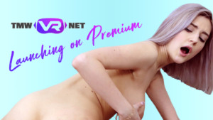 TmwVRnet Launches on Premium! vr porn blog virtual reality