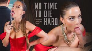 No Time To Die Hard VR Bangers Abigail Mac vr porn video vrporn.com virtual reality